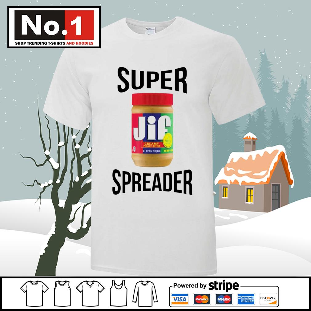 Super Spreader JIF shirt
