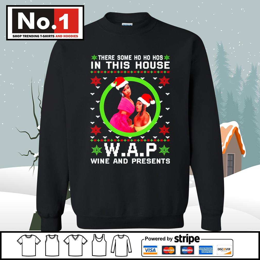 There some Ho Ho Hos in this house WAP wine and presents ugly Christmas s sweater