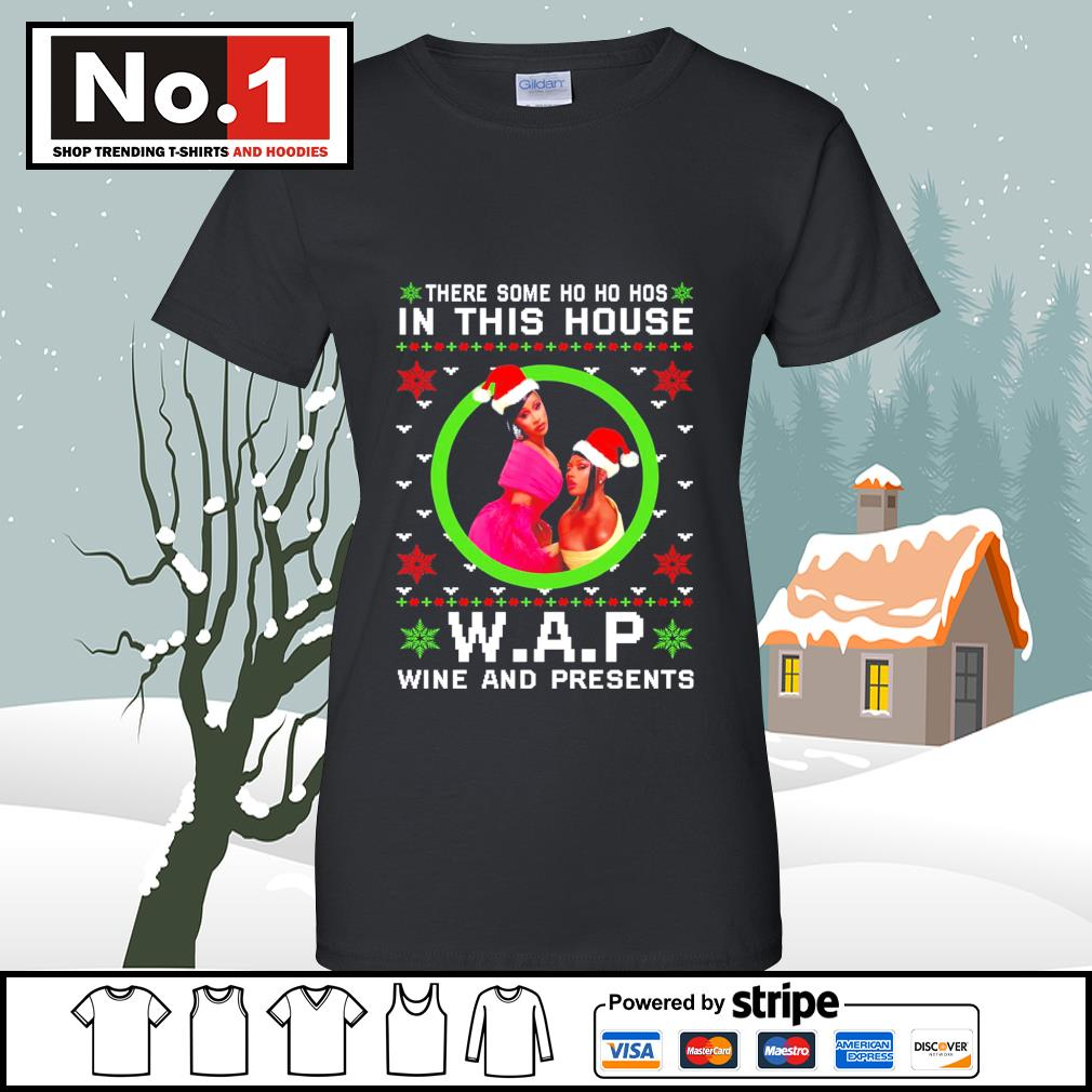 There some Ho Ho Hos in this house WAP wine and presents ugly Christmas s v-neck-t-shirt