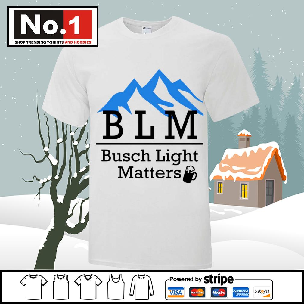 BLM Busch Light Matters shirt