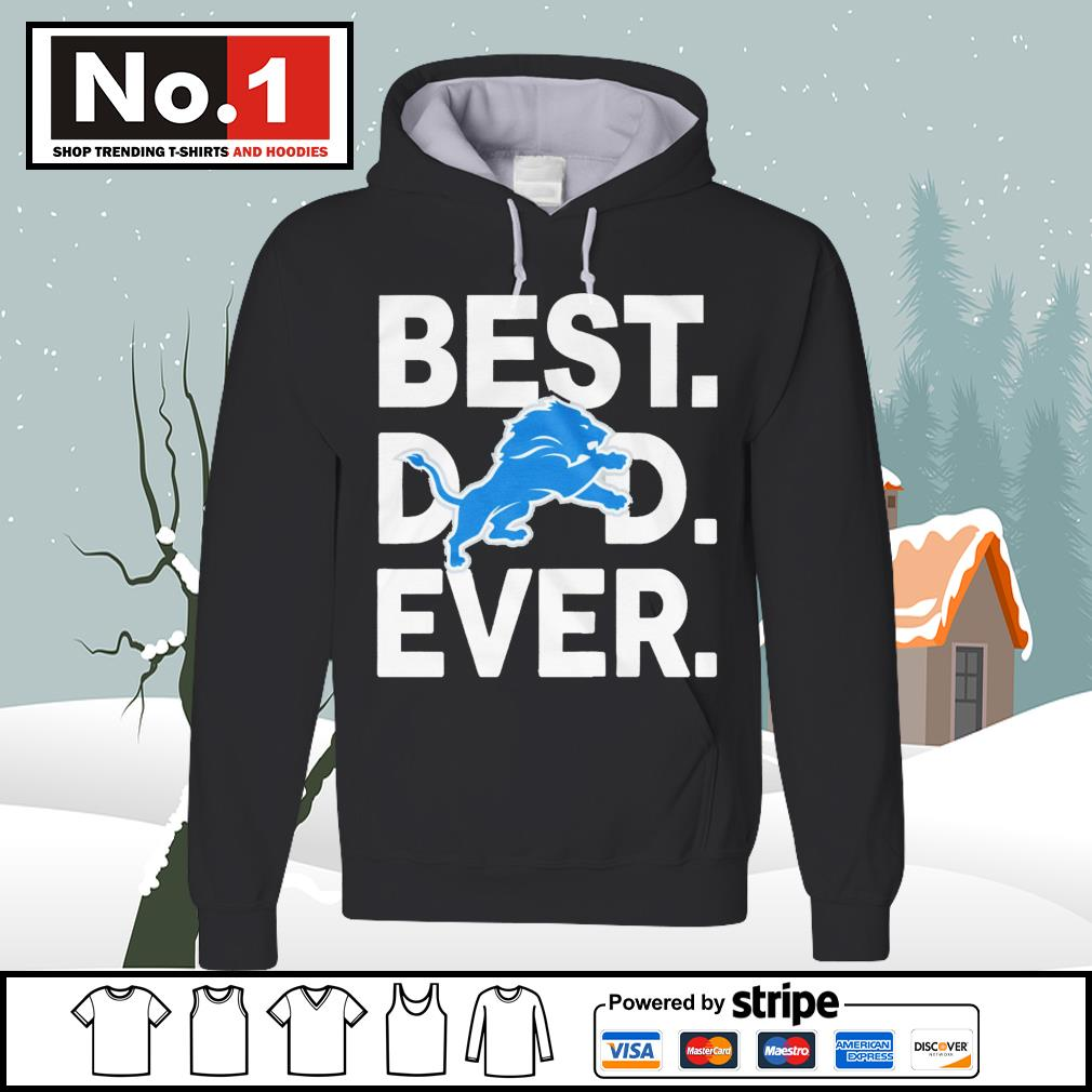 NFL best dad ever Detroit Lions Football Team s hoodie