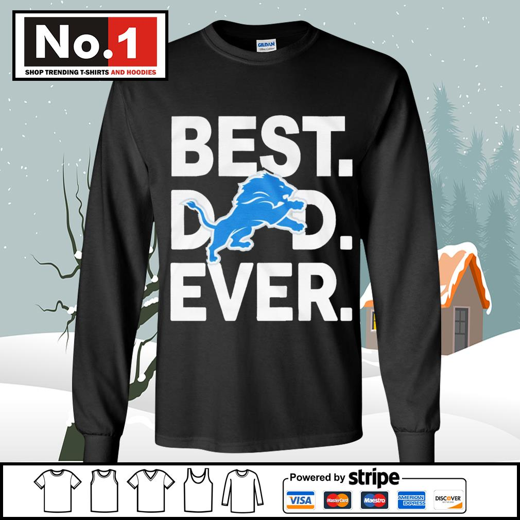 NFL best dad ever Detroit Lions Football Team s longsleeve-tee