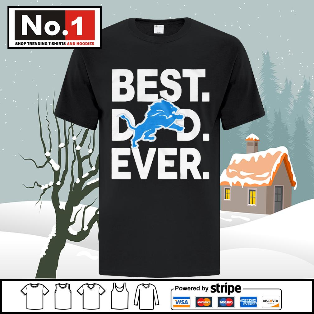 NFL best dad ever Detroit Lions Football Team shirt
