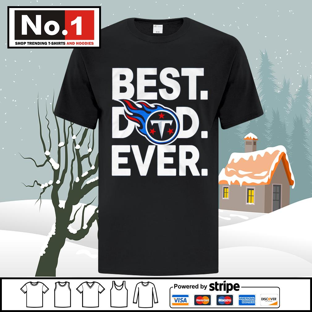 NFL best dad ever Tennessee Titans Football Team shirt