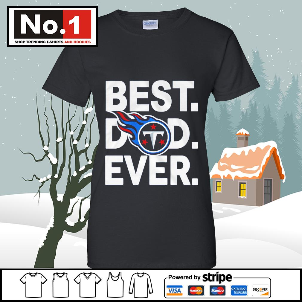 NFL best dad ever Tennessee Titans Football Team s v-neck-t-shirt